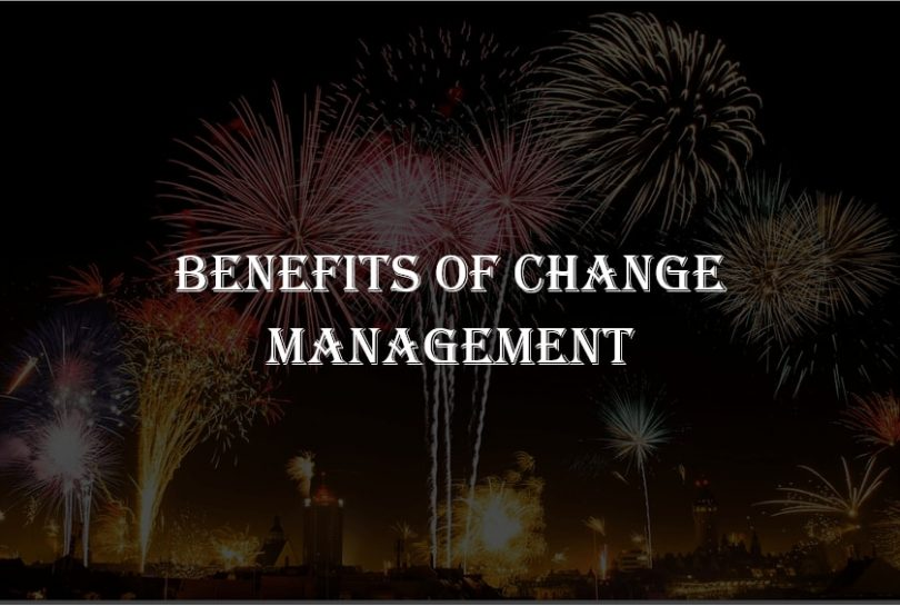 Benefits and Importances of Effective Change Management